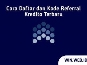 Cara Daftar dan Kode Referral Kredito Terbaru