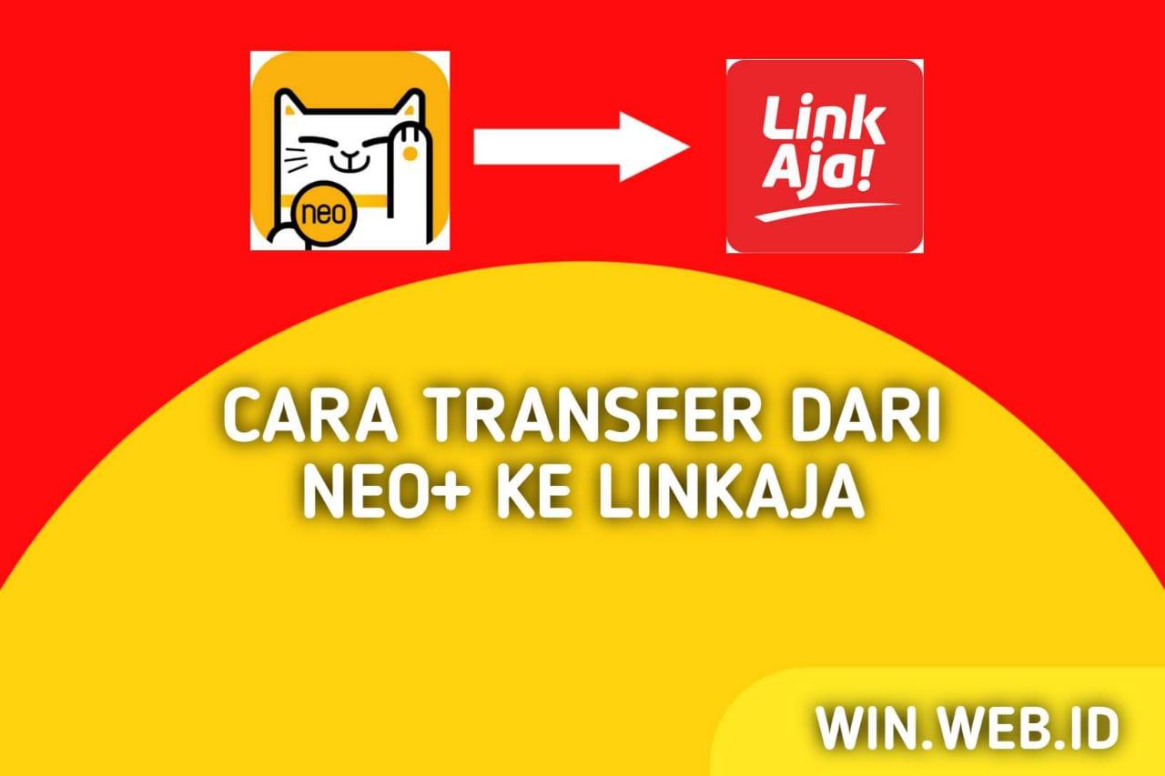 Cara Transfer Dari Neo+ ke LinkAja