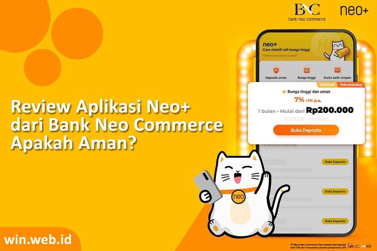 Review bank neo+ apakah aman ?