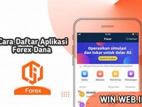 Cara Daftar Aplikasi Forex Dana Terbaru