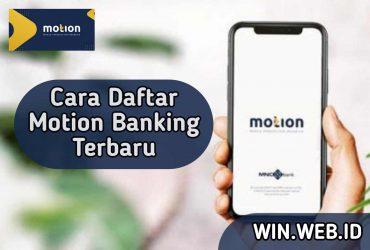 Cara Daftar Motion Banking Terbaru