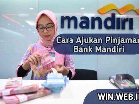 Cara Menajukan Pinjaman Bank Mandiri
