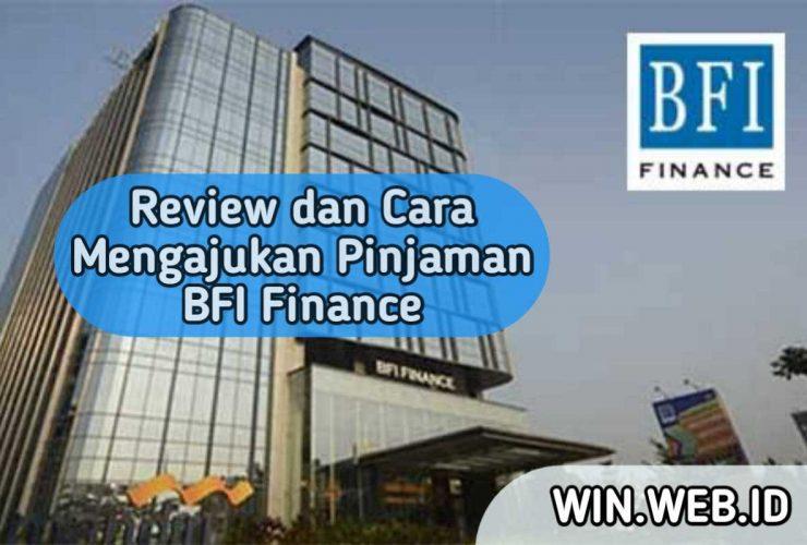 review dan cara mengajuka oinjaman BFI Finance